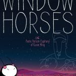 Window Horses: The Poetic Persian Epiphany of Rosie Ming (2016)