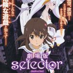 Gekijouban Selector Destructed WIXOSS (2016)
