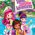 Strawberry Shortcake: Sweet Sunshine Adventures (2016)